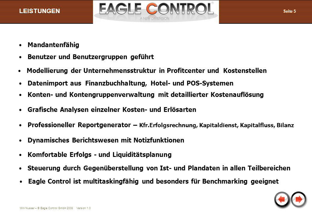 Willi Nusser – © Eagle Control GmbH 2008 Version 1.0 Seite 5 Professioneller Reportgenerator – Kfr.Erfolgsrechnung, Kapitaldienst, Kapitalfluss, Bilan