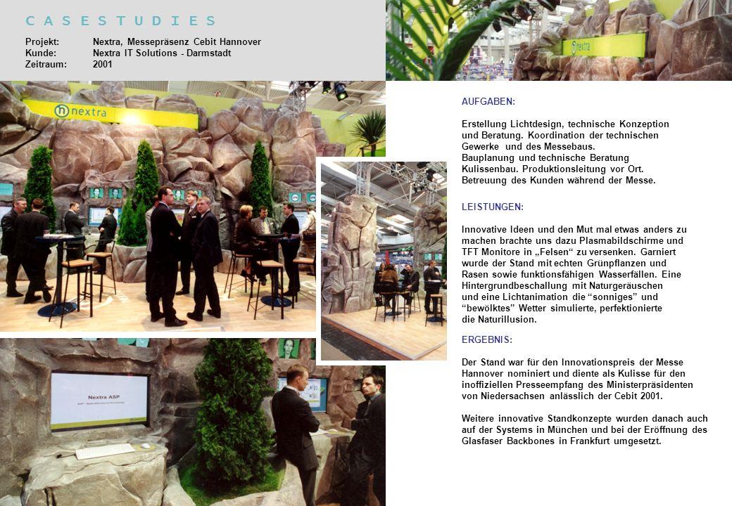 C A S E S T U D I E S Projekt: Nextra, Messepräsenz Cebit Hannover Kunde: Nextra IT Solutions - Darmstadt Zeitraum:2001 AUFGABEN: Erstellung Lichtdesi