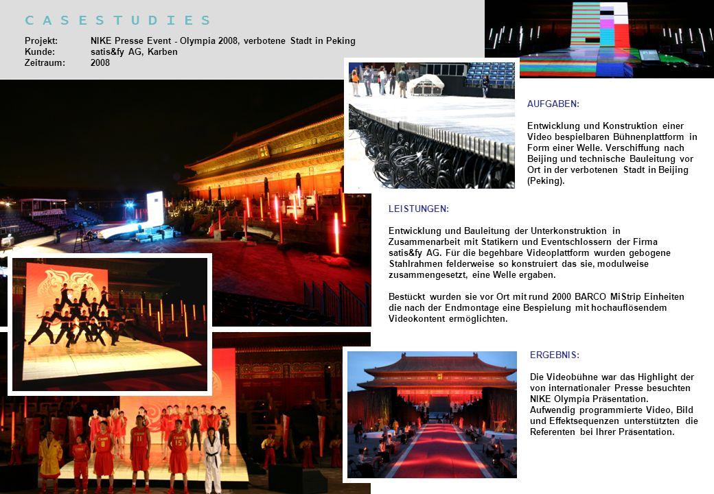 C A S E S T U D I E S Projekt: NIKE Presse Event - Olympia 2008, verbotene Stadt in Peking Kunde: satis&fy AG, Karben Zeitraum:2008 AUFGABEN: Entwickl