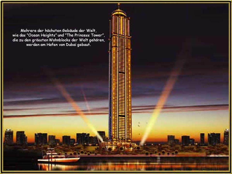 Am Hafen von Dubai sind über 200 Wolkenkratzer geplant. Es wird die grösste Ansammlung von Wolkenkratzern auf der Erde sein. Die erste Bauetappe wird