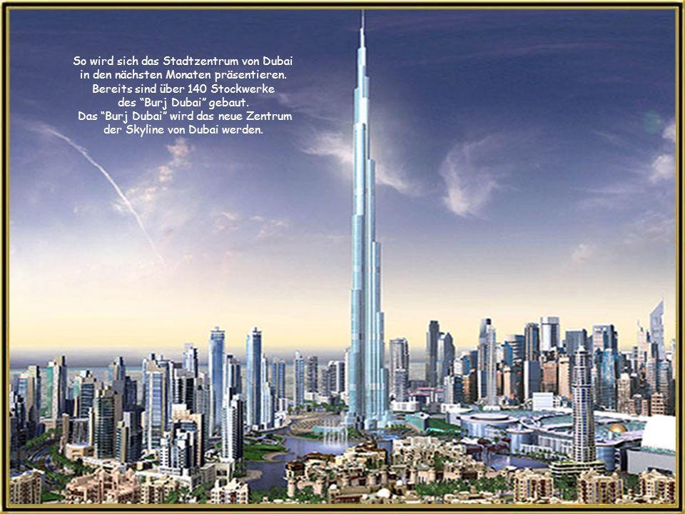 The Burj Dubai Der Bau wurde 2005 begonnen und sollte in diesem Jahr fertiggestellt werden. Mit seiner errechneten Höhe von mehr als 800 m wird es das