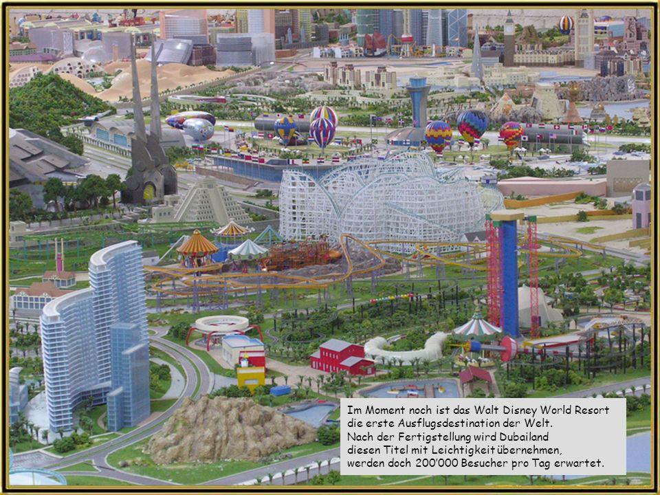 Dubailand Zur Zeit ist das Walt Disney World Resort, in Orlando die grösste zusammenhängende Erlebnispark- Kombination und damit der grösste lokale Ar