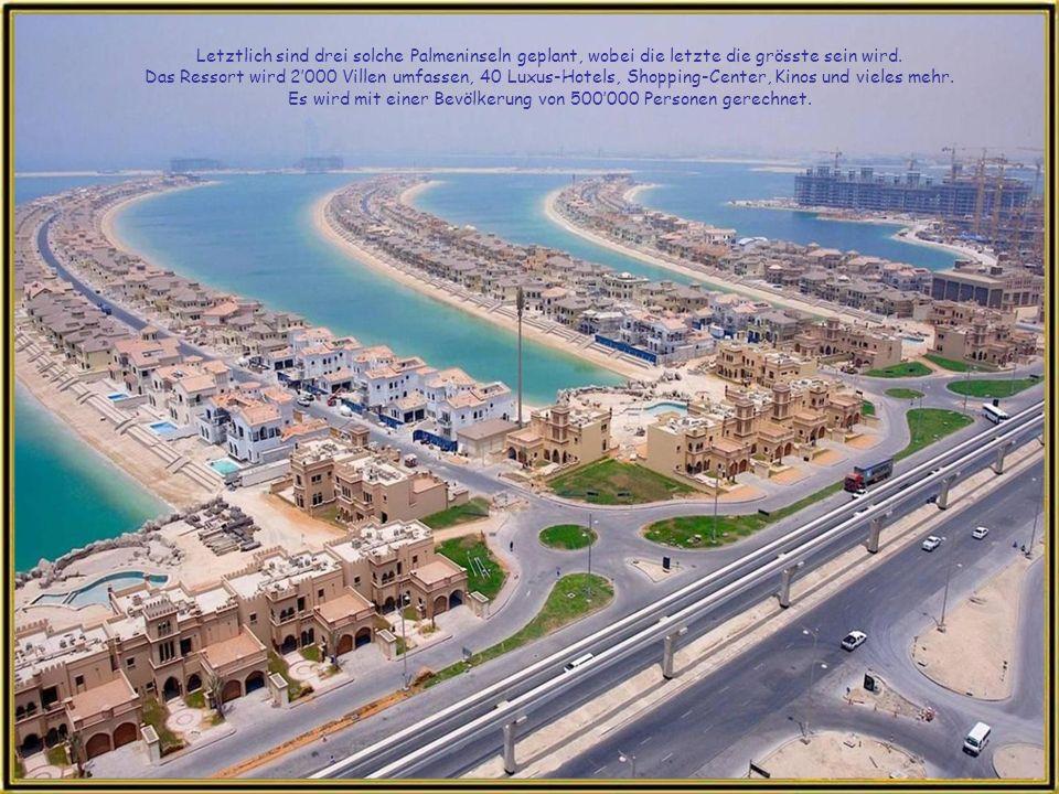 Alles wurde in den vergangenen 5 Jahren gebaut, inklusive der künstlichen Inseln in Form einer Palme. Eine neuartige Technologie von holländischen Dei