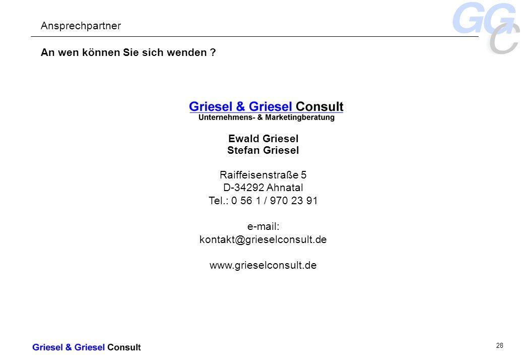 - 28 - Ewald Griesel Stefan Griesel Raiffeisenstraße 5 D-34292 Ahnatal Tel.: 0 56 1 / 970 23 91 e-mail: kontakt@grieselconsult.de www.grieselconsult.de An wen können Sie sich wenden .