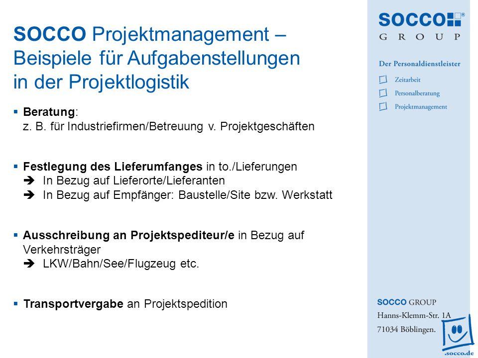 Beratung: z. B. für Industriefirmen/Betreuung v. Projektgeschäften Festlegung des Lieferumfanges in to./Lieferungen In Bezug auf Lieferorte/Lieferante