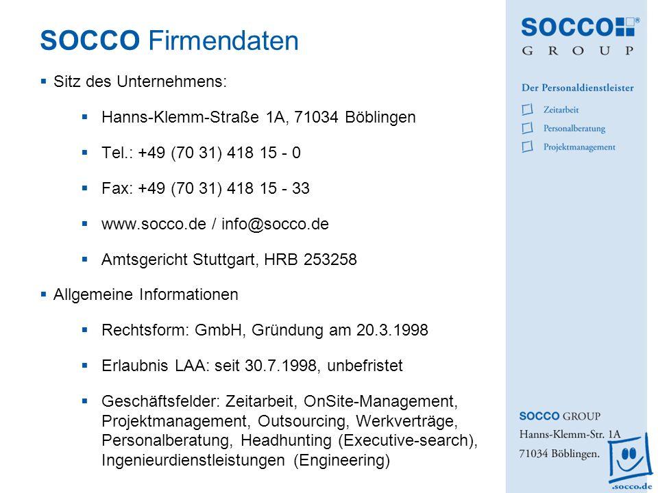 SOCCO Firmendaten Sitz des Unternehmens: Hanns-Klemm-Straße 1A, 71034 Böblingen Tel.: +49 (70 31) 418 15 - 0 Fax: +49 (70 31) 418 15 - 33 www.socco.de