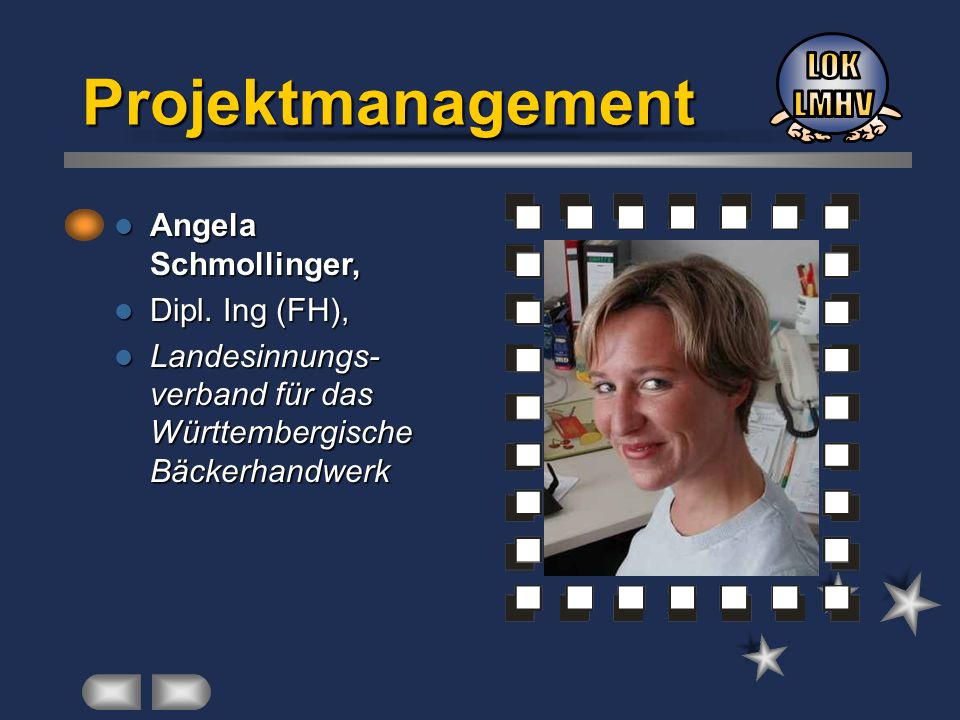 Angela Schmollinger, Angela Schmollinger, Dipl. Ing (FH), Dipl. Ing (FH), Landesinnungs- verband für das Württembergische Bäckerhandwerk Landesinnungs