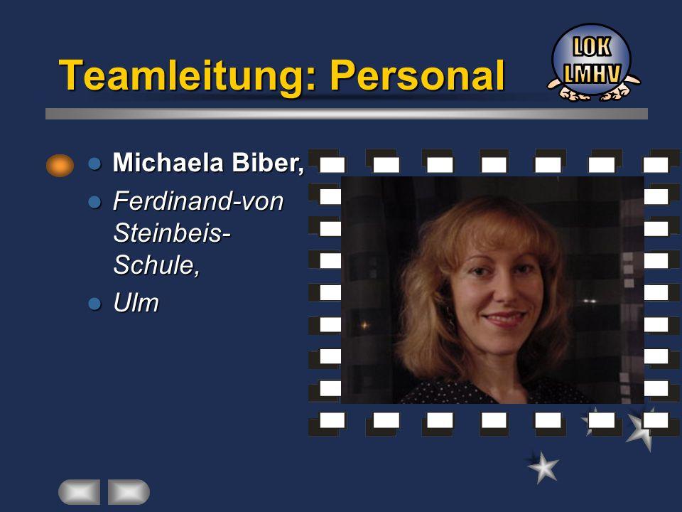 Michaela Biber, Michaela Biber, Ferdinand-von Steinbeis- Schule, Ferdinand-von Steinbeis- Schule, Ulm Ulm Teamleitung: Personal