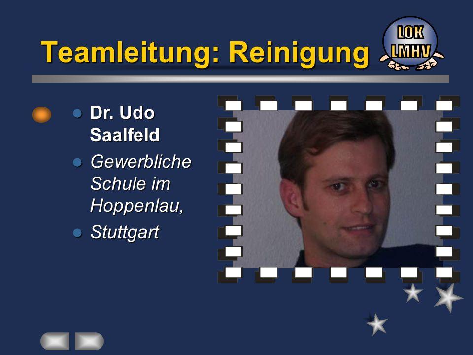 Dr. Udo Saalfeld Dr. Udo Saalfeld Gewerbliche Schule im Hoppenlau, Gewerbliche Schule im Hoppenlau, Stuttgart Stuttgart Teamleitung: Reinigung