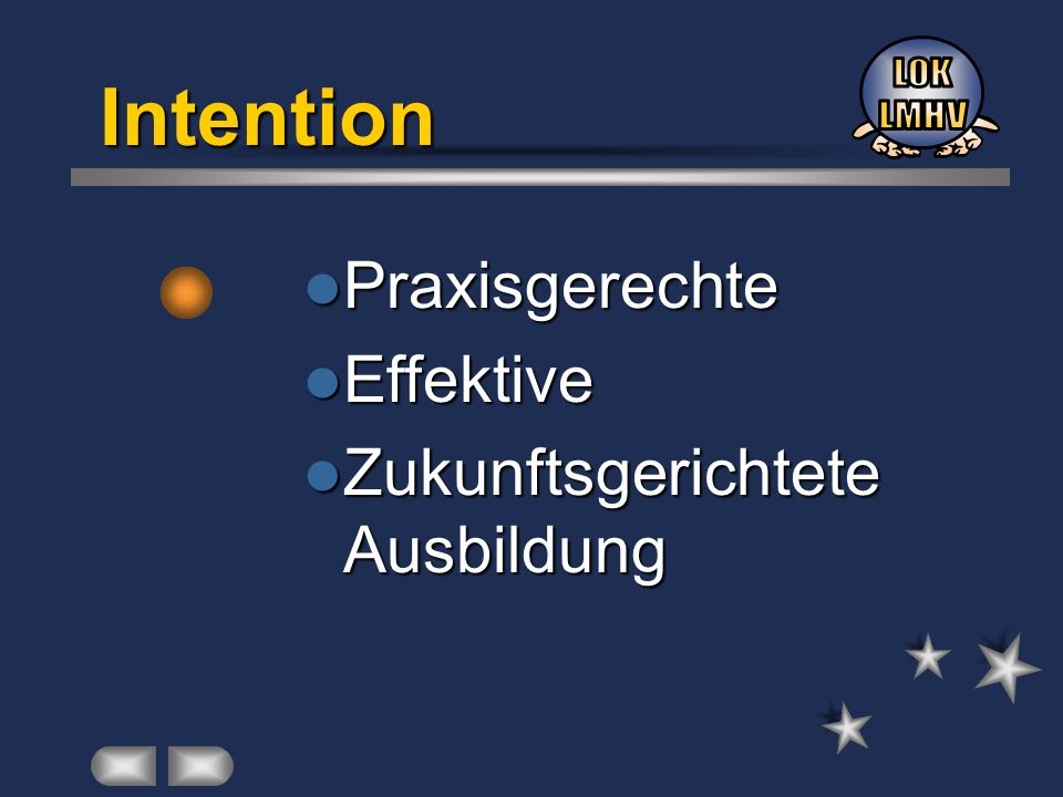 Intention Praxisgerechte Praxisgerechte Effektive Effektive Zukunftsgerichtete Zukunftsgerichtete Ausbildung