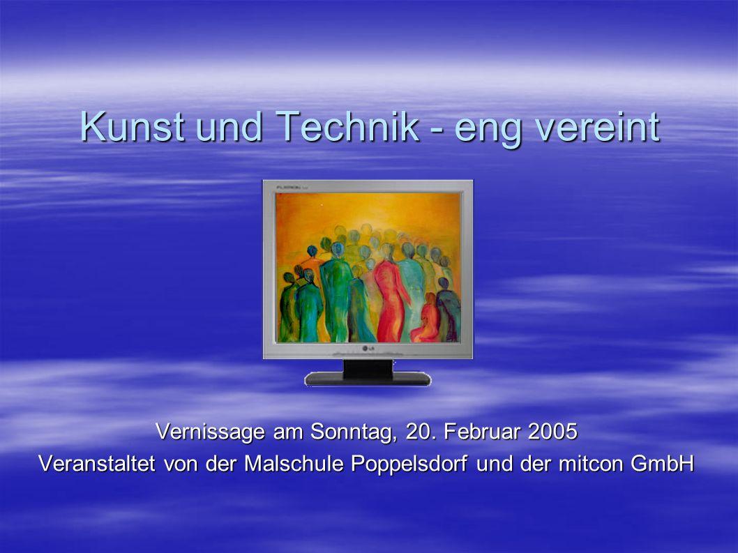 Kunst und Technik - eng vereint Vernissage am Sonntag, 20.
