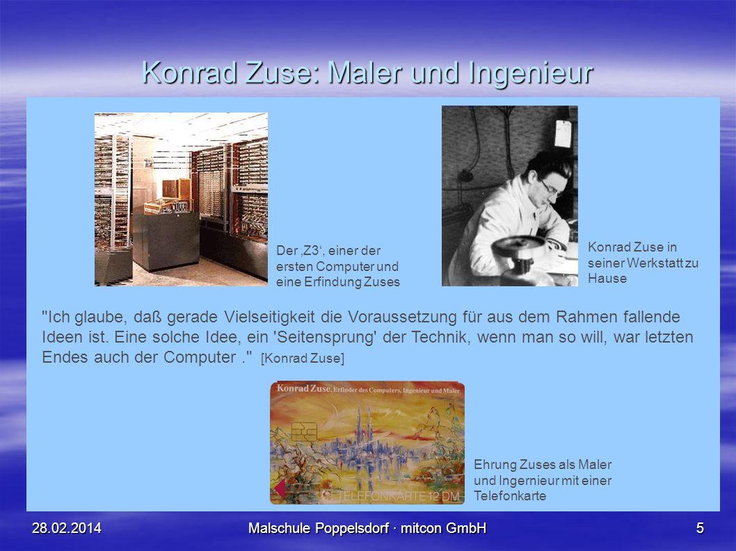 28.02.2014Malschule Poppelsdorf · mitcon GmbH4 Konrad Zuse, 1910-1995 Erfinder - Künstler - Philosoph Konrad Zuse gilt als der Erfinder des ersten fre
