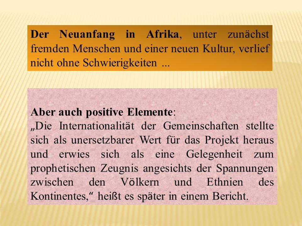 Aber auch positive Elemente: Die Internationalit ä t der Gemeinschaften stellte sich als unersetzbarer Wert f ü r das Projekt heraus und erwies sich a