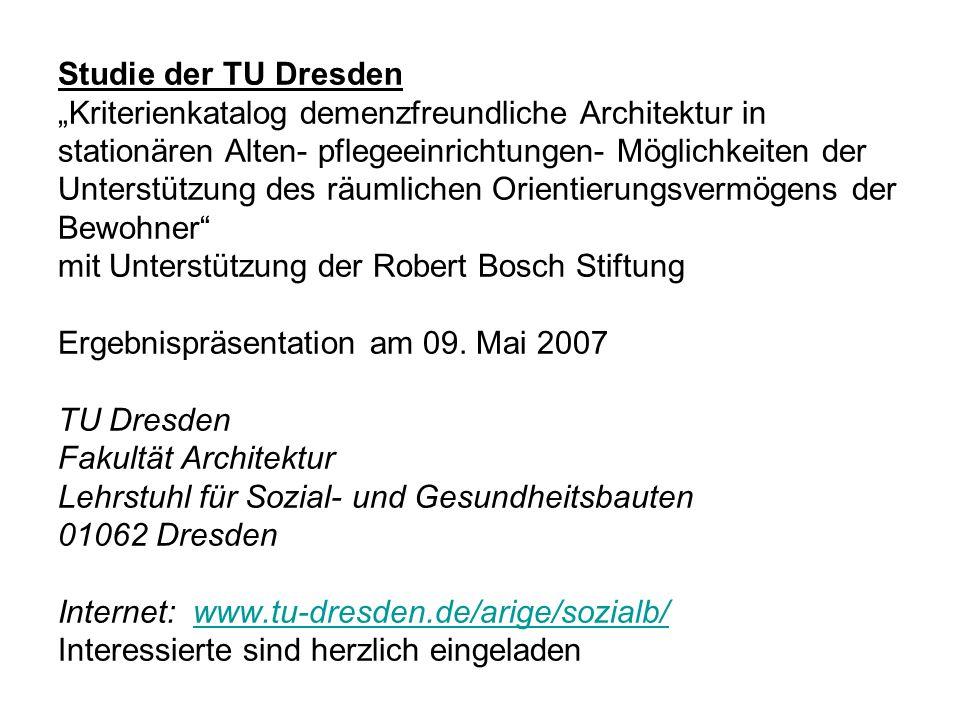 Studie der TU Dresden Kriterienkatalog demenzfreundliche Architektur in stationären Alten- pflegeeinrichtungen- Möglichkeiten der Unterstützung des rä