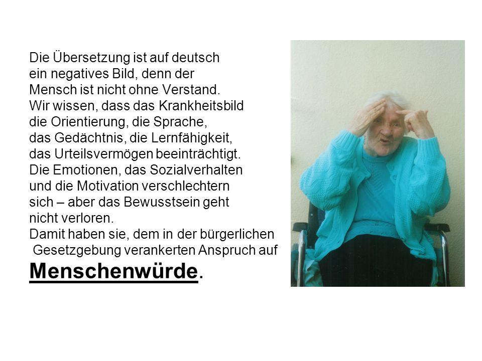 Die Übersetzung ist auf deutsch ein negatives Bild, denn der Mensch ist nicht ohne Verstand. Wir wissen, dass das Krankheitsbild die Orientierung, die
