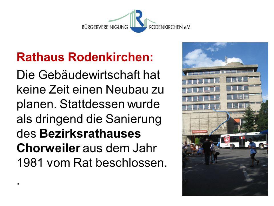 Wahlen Rathaus Rodenkirchen: Die Gebäudewirtschaft hat keine Zeit einen Neubau zu planen. Stattdessen wurde als dringend die Sanierung des Bezirksrath