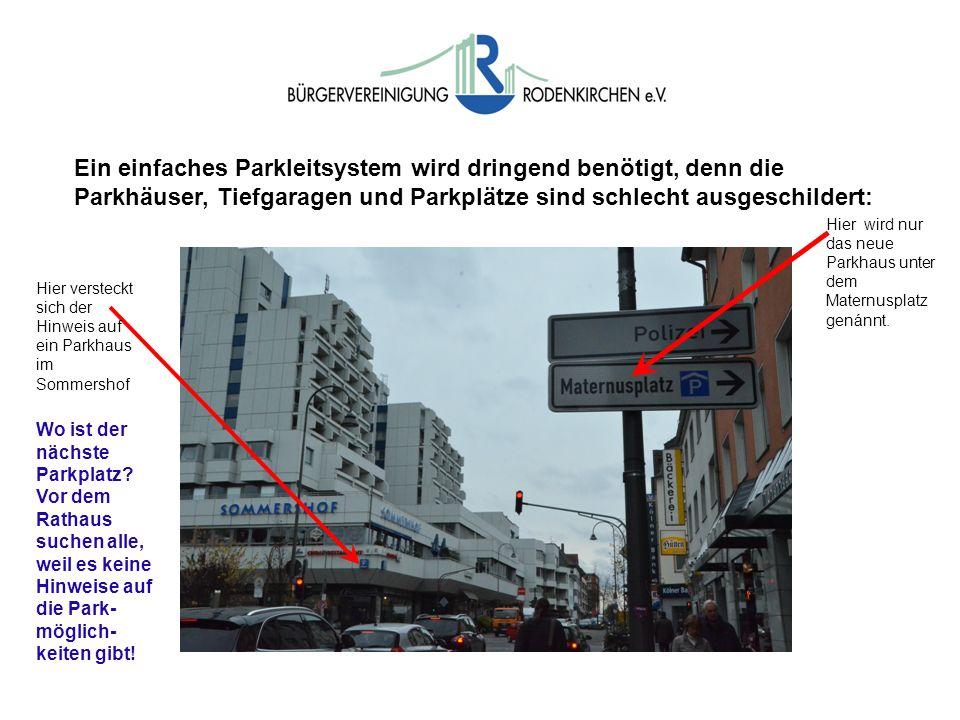 Ein einfaches Parkleitsystem wird dringend benötigt, denn die Parkhäuser, Tiefgaragen und Parkplätze sind schlecht ausgeschildert: Hier versteckt sich