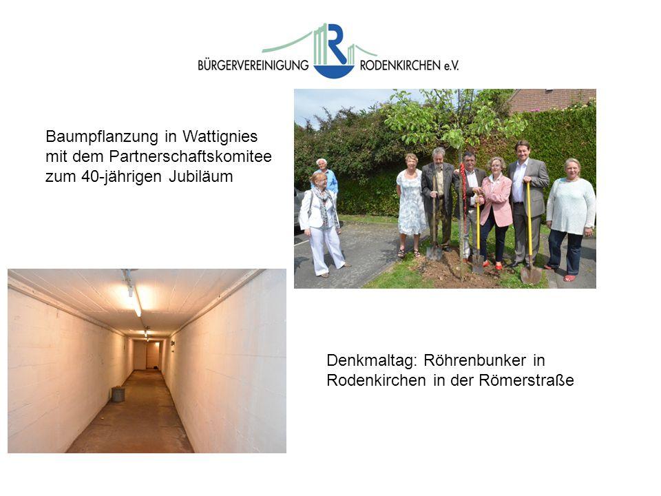 Baumpflanzung in Wattignies mit dem Partnerschaftskomitee zum 40-jährigen Jubiläum Denkmaltag: Röhrenbunker in Rodenkirchen in der Römerstraße
