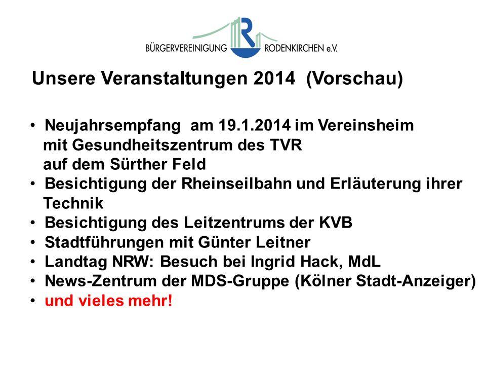 Unsere Veranstaltungen 2014 (Vorschau) Neujahrsempfang am 19.1.2014 im Vereinsheim mit Gesundheitszentrum des TVR auf dem Sürther Feld Besichtigung de