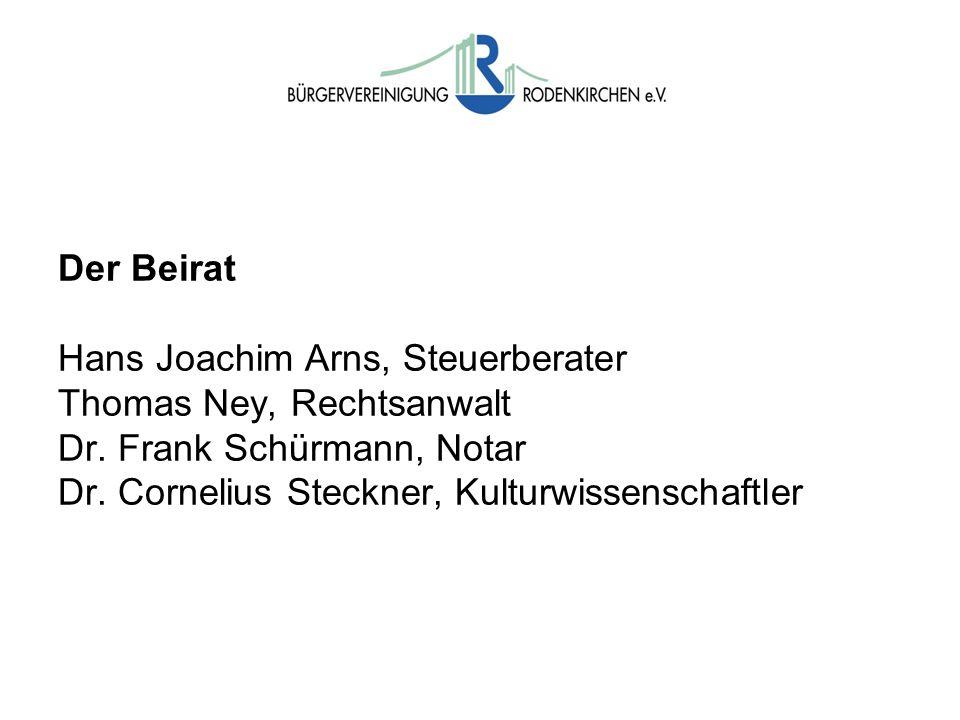 Der Beirat Hans Joachim Arns, Steuerberater Thomas Ney, Rechtsanwalt Dr. Frank Schürmann, Notar Dr. Cornelius Steckner, Kulturwissenschaftler