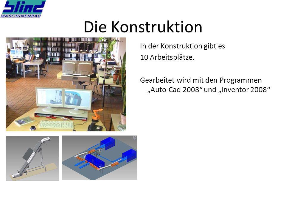 Die Konstruktion In der Konstruktion gibt es 10 Arbeitsplätze. Gearbeitet wird mit den Programmen Auto-Cad 2008 und Inventor 2008