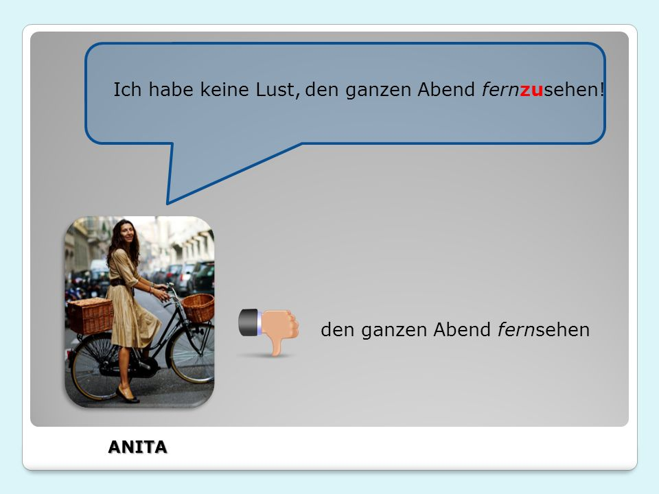 ANITA: Sie findet es praktisch,mit dem Rad einzukaufen.