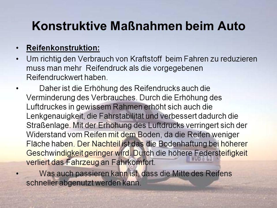 Konstruktive Maßnahmen beim Auto Reifenkonstruktion: Um richtig den Verbrauch von Kraftstoff beim Fahren zu reduzieren muss man mehr Reifendruck als d
