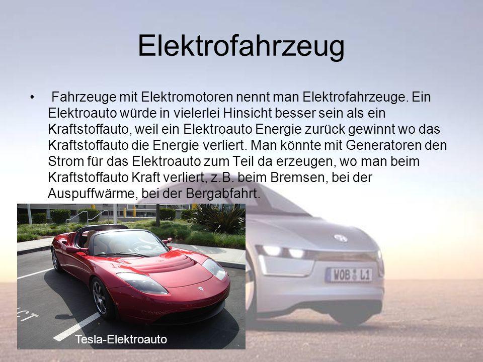 Elektrofahrzeug Fahrzeuge mit Elektromotoren nennt man Elektrofahrzeuge. Ein Elektroauto würde in vielerlei Hinsicht besser sein als ein Kraftstoffaut