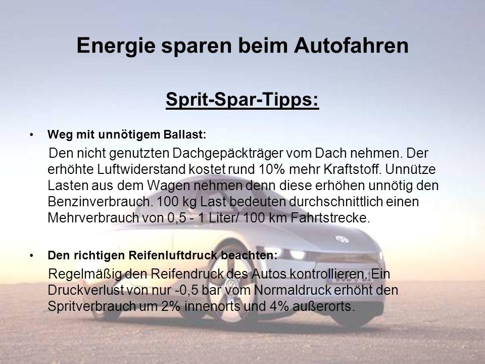 Energie sparen beim Autofahren Sprit-Spar-Tipps: Weg mit unnötigem Ballast: Den nicht genutzten Dachgepäckträger vom Dach nehmen. Der erhöhte Luftwide