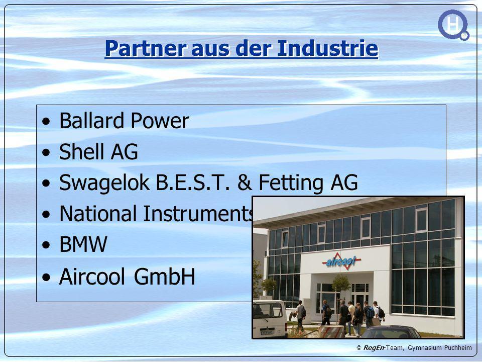 © RegEn-Team, Gymnasium Puchheim Partner aus der Industrie Ballard Power Shell AG Swagelok B.E.S.T. & Fetting AG National Instruments BMW Aircool GmbH