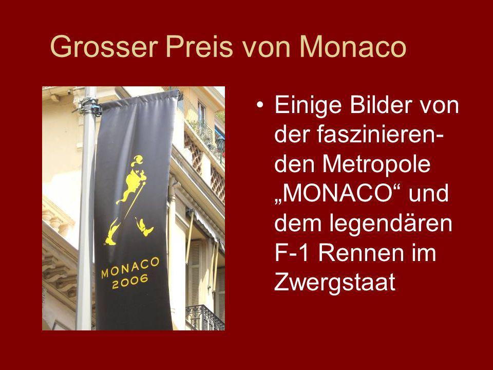 Grosser Preis von Monaco Einige Bilder von der faszinieren- den Metropole MONACO und dem legendären F-1 Rennen im Zwergstaat