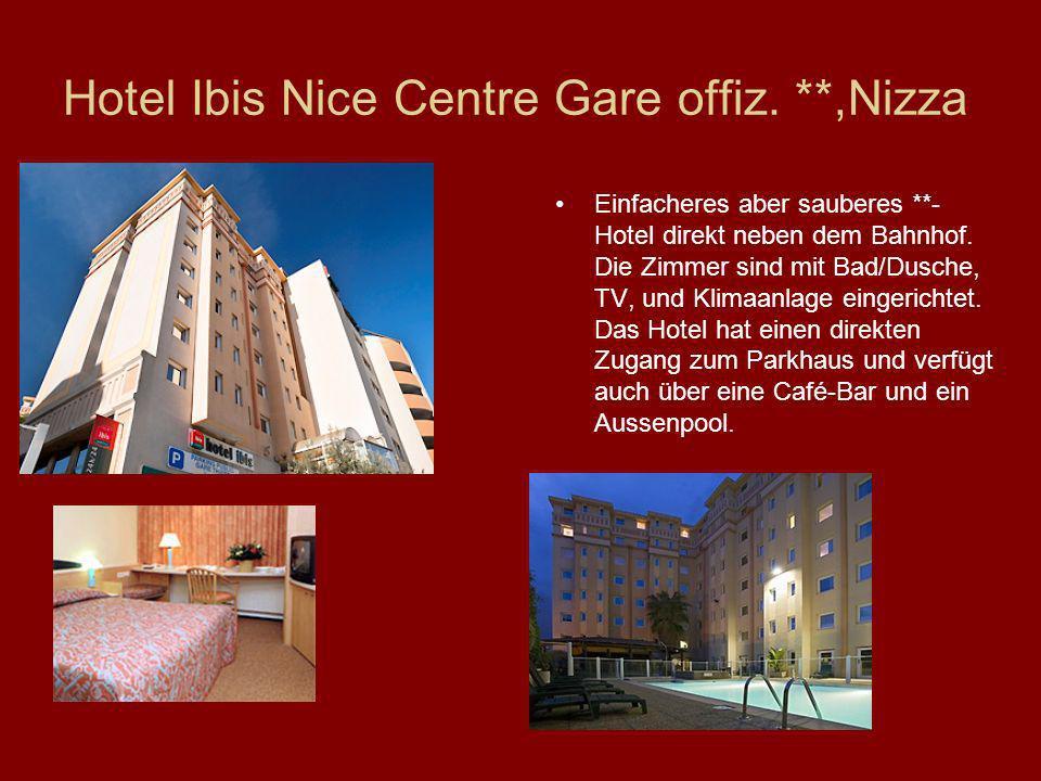 Hotel Ibis Nice Centre Gare offiz. **,Nizza Einfacheres aber sauberes **- Hotel direkt neben dem Bahnhof. Die Zimmer sind mit Bad/Dusche, TV, und Klim