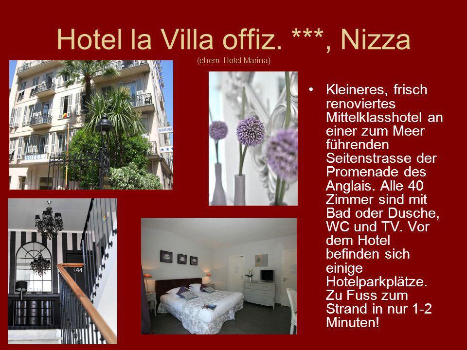 Hotel la Villa offiz. ***, Nizza (ehem. Hotel Marina) Kleineres, frisch renoviertes Mittelklasshotel an einer zum Meer führenden Seitenstrasse der Pro