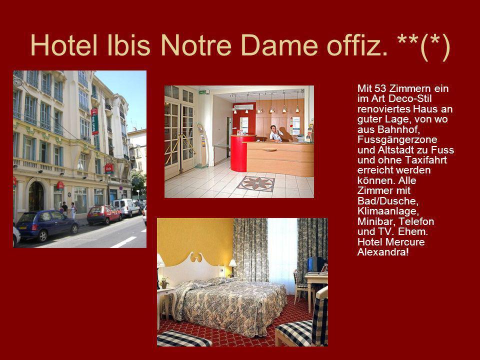 Hotel Ibis Notre Dame offiz. **(*) Mit 53 Zimmern ein im Art Deco-Stil renoviertes Haus an guter Lage, von wo aus Bahnhof, Fussgängerzone und Altstadt