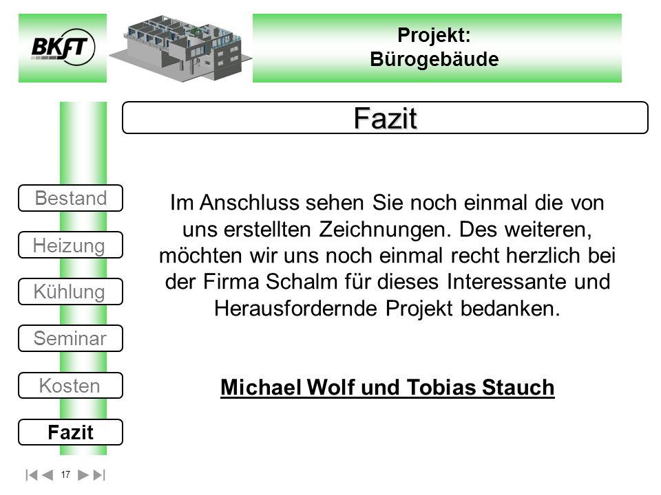 17 Projekt: Bürogebäude Fazit Im Anschluss sehen Sie noch einmal die von uns erstellten Zeichnungen. Des weiteren, möchten wir uns noch einmal recht h