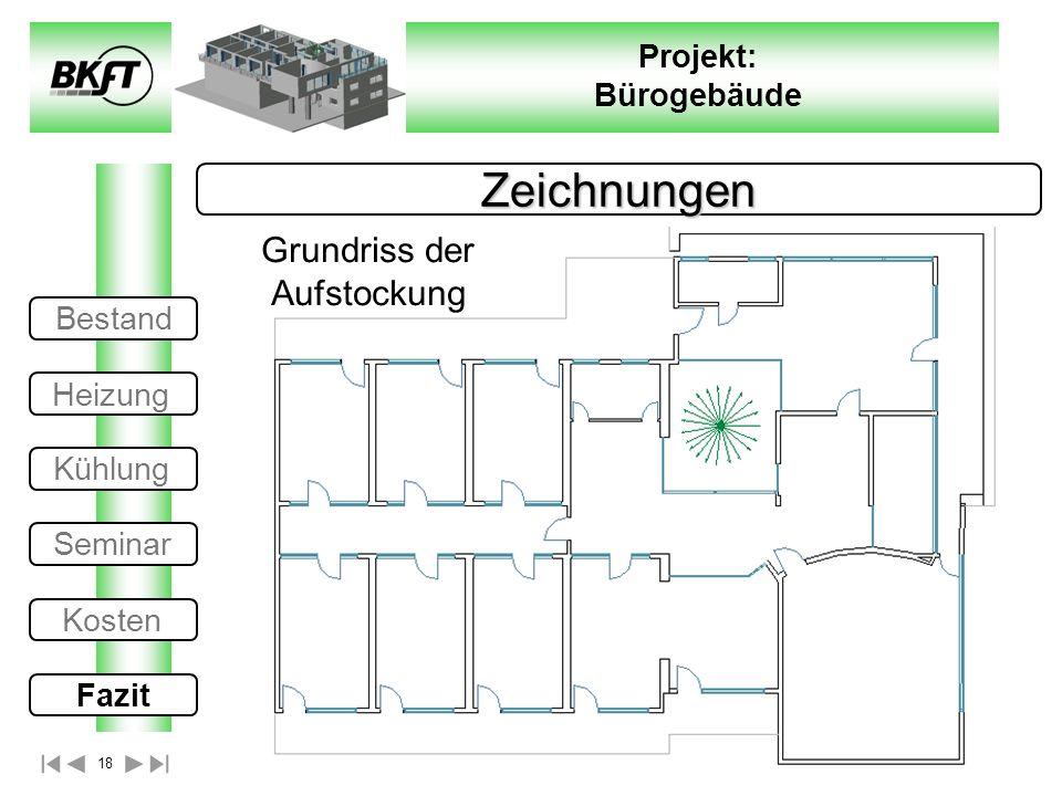 18 Projekt: Bürogebäude Zeichnungen Grundriss der Aufstockung Bestand Heizung Kühlung Seminar Kosten Fazit