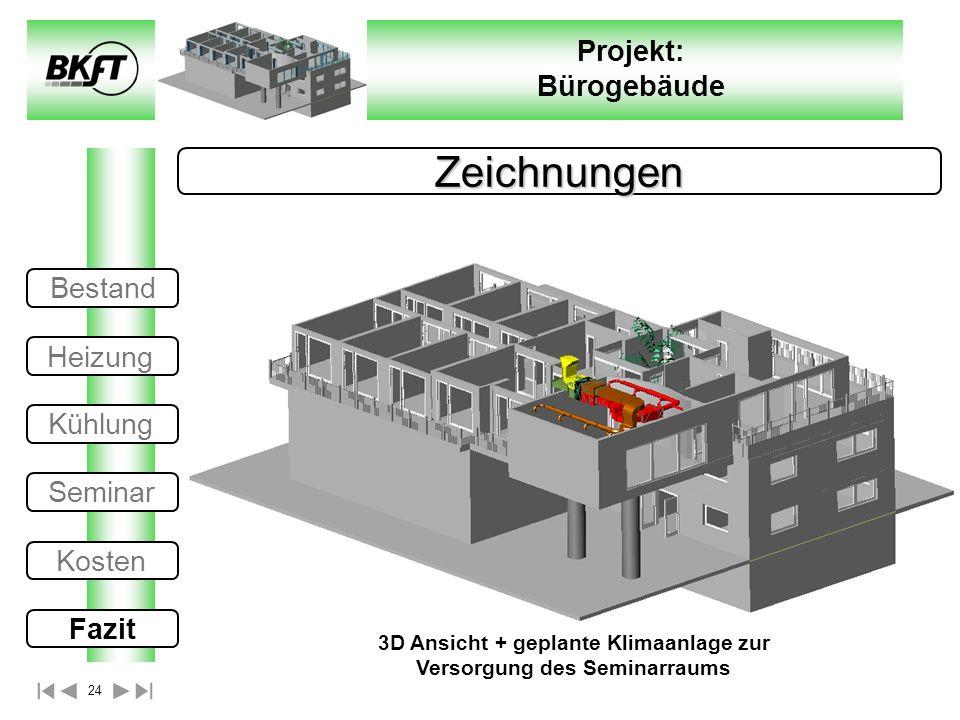 24 Projekt: Bürogebäude Zeichnungen 3D Ansicht + geplante Klimaanlage zur Versorgung des Seminarraums Bestand Heizung Kühlung Seminar Kosten Fazit