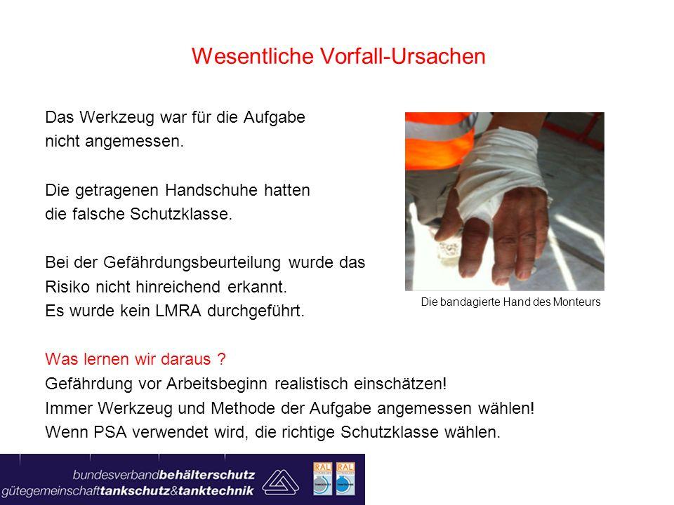 Wesentliche Vorfall-Ursachen Das Werkzeug war für die Aufgabe nicht angemessen. Die getragenen Handschuhe hatten die falsche Schutzklasse. Bei der Gef