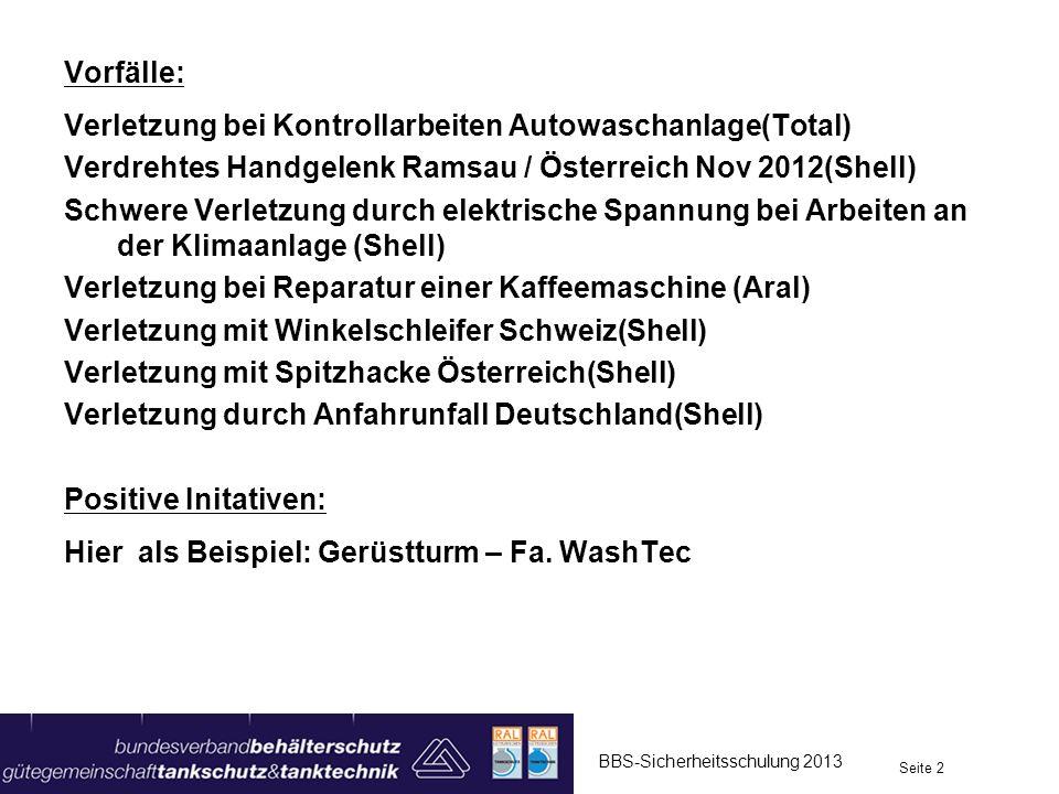 Vorfälle: Verletzung bei Kontrollarbeiten Autowaschanlage(Total) Verdrehtes Handgelenk Ramsau / Österreich Nov 2012(Shell) Schwere Verletzung durch el