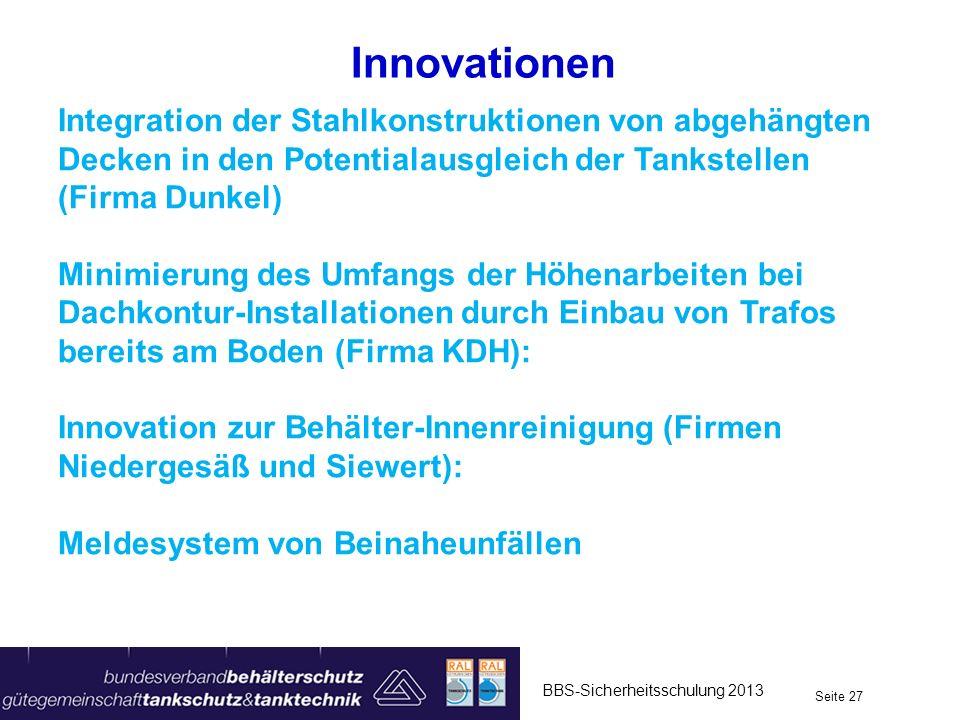 Innovationen BBS-Sicherheitsschulung 2013 Seite 27 Integration der Stahlkonstruktionen von abgehängten Decken in den Potentialausgleich der Tankstelle
