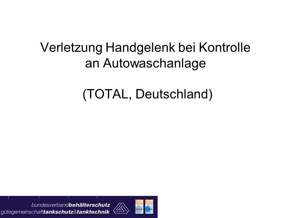 Verletzung Handgelenk bei Kontrolle an Autowaschanlage (TOTAL, Deutschland)
