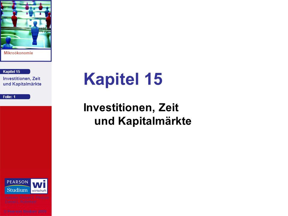 Kapitel 15 Mikroökonomie Autoren: Robert S. Pindyck Daniel L. Rubinfeld Investitionen, Zeit und Kapitalmärkte Kapitel 15 Investitionen, Zeit und Kapit