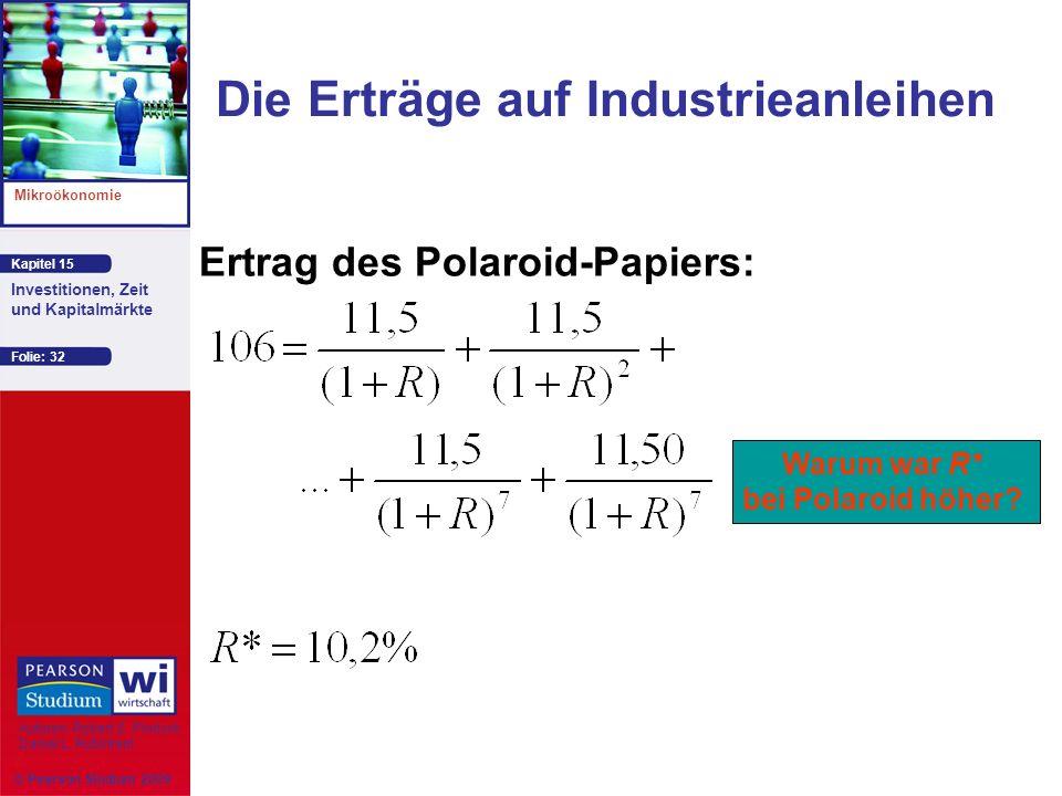 Kapitel 15 Mikroökonomie Autoren: Robert S. Pindyck Daniel L. Rubinfeld Investitionen, Zeit und Kapitalmärkte © Pearson Studium 2009 Folie: 32 Die Ert