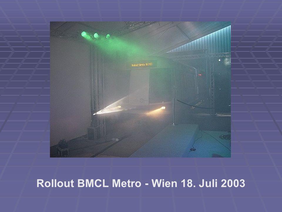 Rollout BMCL Metro - Wien 18. Juli 2003
