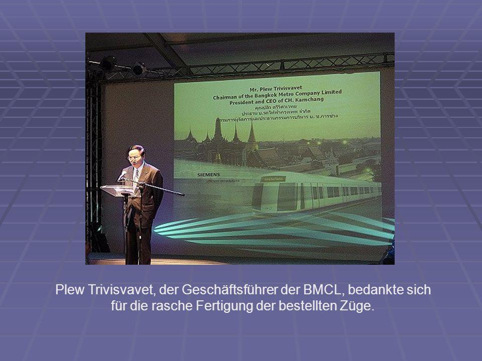 Plew Trivisvavet, der Geschäftsführer der BMCL, bedankte sich für die rasche Fertigung der bestellten Züge.