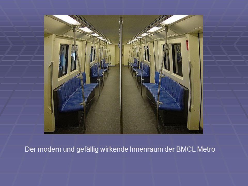 Der modern und gefällig wirkende Innenraum der BMCL Metro