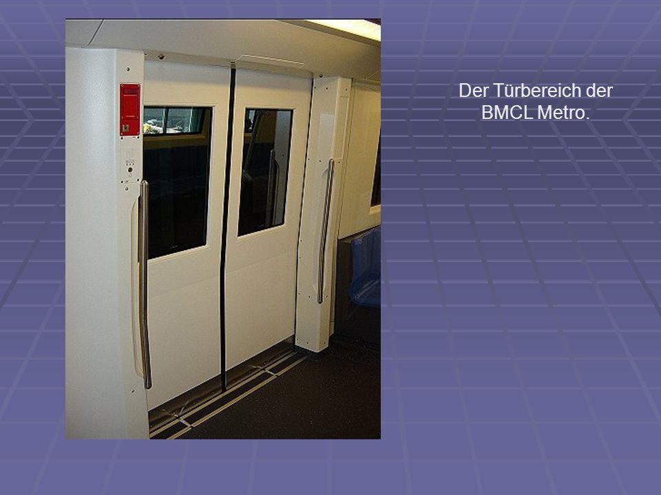 Der Türbereich der BMCL Metro.