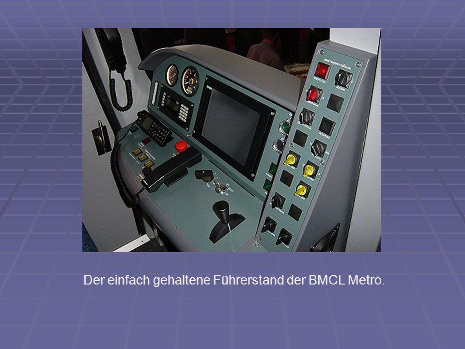 Der einfach gehaltene Führerstand der BMCL Metro.