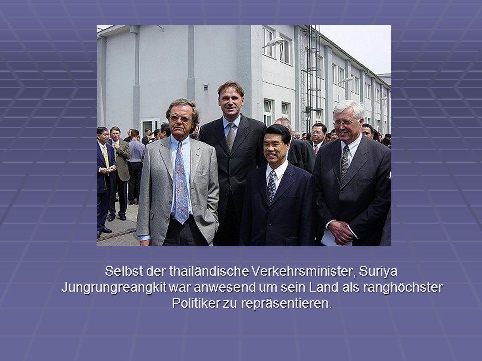 Selbst der thailändische Verkehrsminister, Suriya Jungrungreangkit war anwesend um sein Land als ranghöchster Politiker zu repräsentieren. Selbst der