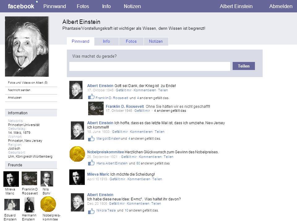 facebook Albert Einstein Phantasie/Vorstellungskraft ist wichtiger als Wissen, denn Wissen ist begrenzt! PinnwandFotosInfoNotizenAlbert EinsteinAbmeld